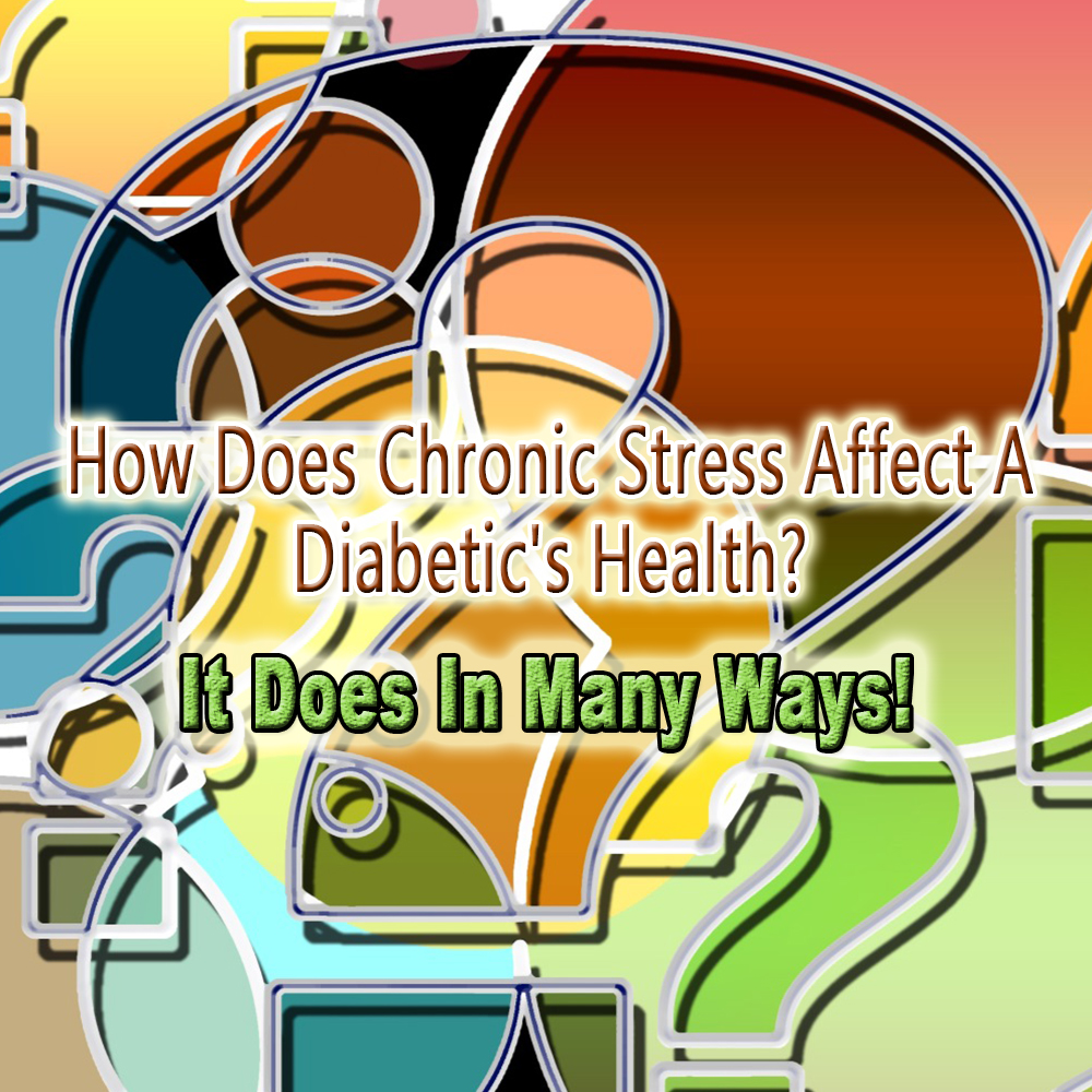 Chronic Stress Affects A Diabetic's Health
