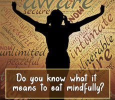 Eat Mindfully - Do You Know What That Mean